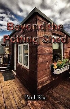 Beyond the Potting Shed - Rix, Paul