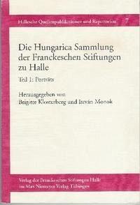 Die Hungarica Sammlung der Franckeschen Stiftungen zu Halle