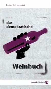 Das demokratische Weinbuch - Balcerowiak, Rainer