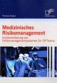 Medizinisches Risikomanagement: Implementierung von Fehlermanagementsystemen für OP-Teams