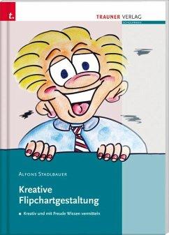 Kreative Flipchartgestaltung - Stadlbauer, Alfons