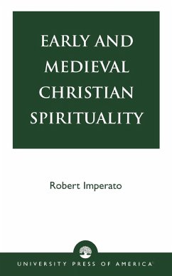 Early and Medieval Christian Spirituality - Imperato, Robert