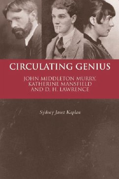 Circulating Genius: John Middleton Murry, Katherine Mansfield and D. H. Lawrence - Kaplan, Sydney Janet