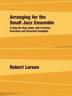 Arranging for the Small Jazz Ensemble - Larson, Robert