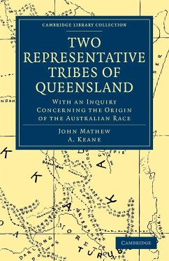 Two Representative Tribes of Queensland - Mathew, John Keane, A.