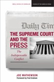 The Supreme Court and the Press: The Indispensable Conflict