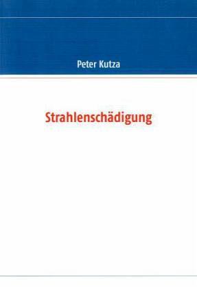 Strahlenschädigung - Kutza, Peter