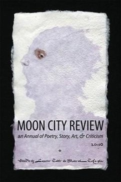 Moon City Review 2010: An Annual of Poetry, Story, Art, and Criticism (Moon City Review: An Annual of Poetry, Story, Art, & Criticism)