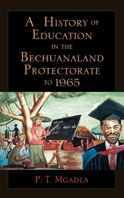 A History of Education in the Bechuanaland Protectorate to 1965 - Mgadla, Part Themba Mgadla, P. T.