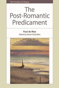 The Post-Romantic Predicament - De Man, Paul