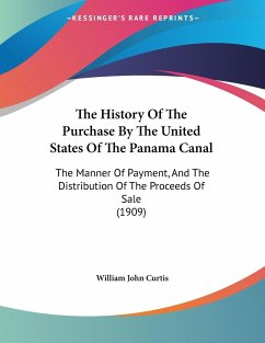 The History Of The Purchase By The United States Of The Panama Canal