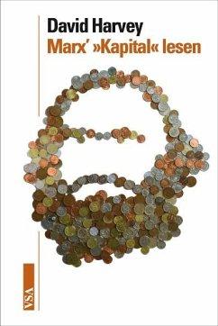 Marx' »Kapital« lesen - Harvey, David