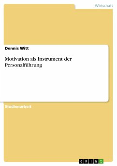 Motivation als Instrument der Personalführung - Witt, Dennis