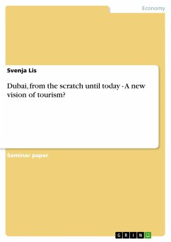 Dubai, from the scratch until today - A new vision of tourism? - Lis, Svenja
