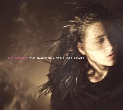 The Dance Of A Stranger Heart - Kat Frankie