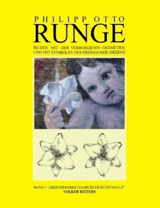 Philipp Otto Runge, Bilder mit der rituellen verborgenen Geometrie und mit Symbolen des Freimaurer - Ordens - Ritter, Volker