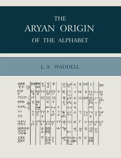 The Aryan Origin of the Alphabet - Waddell, Laurence Austine