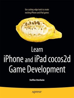 Learn iPhone and iPad Cocos2d Game Development: The Leading Framework for Building 2D Graphical and Interactive Applications - Itterheim, Steffen