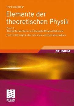 Elemente der theoretischen Physik - Embacher, Franz; Hiesmayr, Beatrix