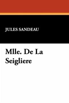 Mlle. de La Seigliere - Sandeau, Jules