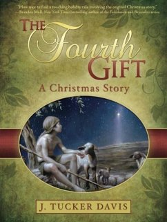 The Fourth Gift: A Christmas Story - Davis, J. Tucker