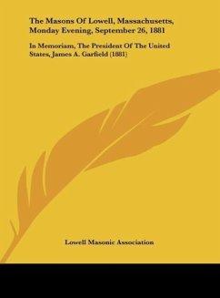The Masons Of Lowell, Massachusetts, Monday Evening, September 26, 1881