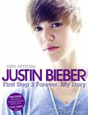 Justin Bieber - First Step 2 Forever: My Story