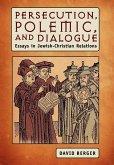 Persecution, Polemic, and Dialogue