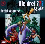 Rettet Atlantis! / Die drei Fragezeichen-Kids Bd.17 (CD)