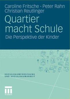 Quartier macht Schule - Fritsche, Caroline; Rahn, Peter; Reutlinger, Christian