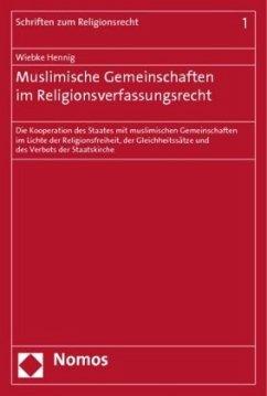 Muslimische Gemeinschaften im Religionsverfassungsrecht - Hennig, Wiebke