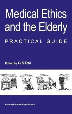 Medical Ethics and the Elderly: Practical Guide - Rai, Gurcharan S.