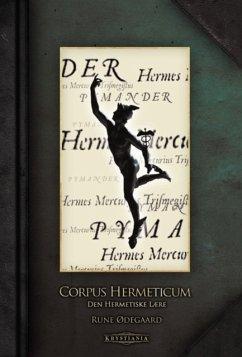 Corpus Hermeticum: Den Hermetiske lære Rune Ødegaard Translator