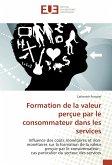 Formation de la valeur perçue par le consommateur dans les services