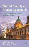 Shared Society or Benign Apartheid?