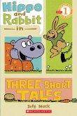 Scholastic Reader Level 1: Hippo & Rabbit in Three Short Tales