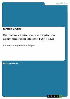 Die Polemik zwischen dem Deutschen Orden und Polen-Litauen (1386-1422)