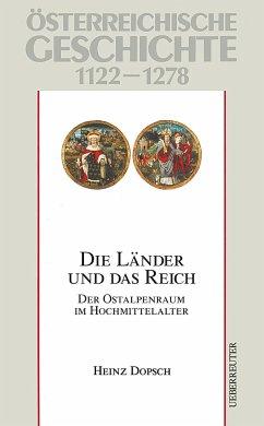 Österreichische Geschichte: Die Länder und das Reich 1122-1278 - Dopsch, Heinz