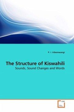 The Structure of Kiswahili - Iribemwangi, P. I.