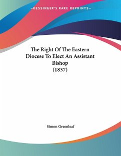 The Right Of The Eastern Diocese To Elect An Assistant Bishop (1837)