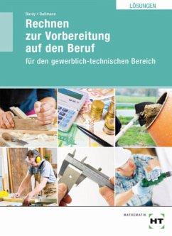 Lösungen Rechnen zur Vorbereitung auf den Beruf - Bardy, Peter; Dallmann, Siegfried