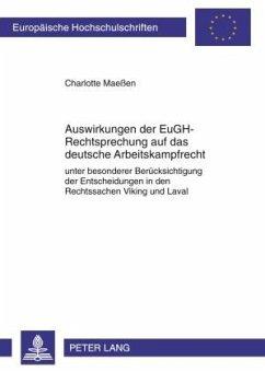 Auswirkungen der EuGH-Rechtsprechung auf das deutsche Arbeitskampfrecht - Maeßen, Charlotte