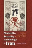 Modernity, Sexuality, and Ideology in Iran: The Life and Legacy of a Popular Female Artist