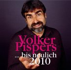 Volker Pispers bis neulich 2010, 2 Audio-CDs