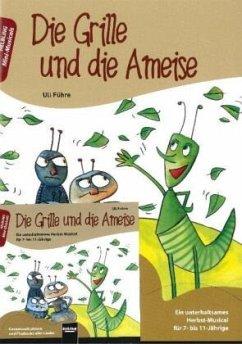 Die Grille und die Ameise. Buch und AudioCD - Führe, Uli