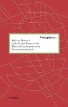 Deutsch-portugiesisches Konversationsbuch - Rostock, Helmut; Brownsville, Joao E.