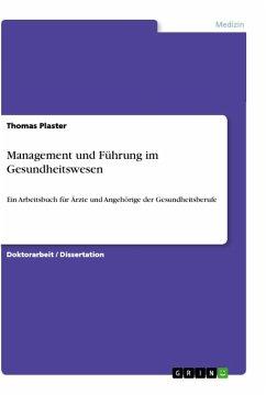 Management und Führung im Gesundheitswesen - Plaster, Thomas