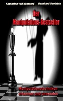 Der Manipulations-Bestseller - Saalburg, Katharina von; Seebrink, Bernhard