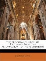 The Episcopal Church of Scotland: From the Reformation to the Revolution