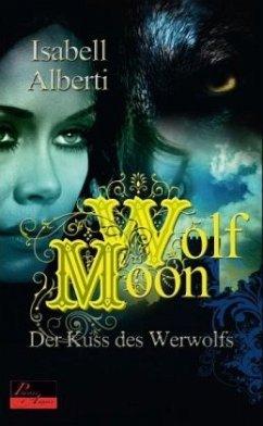Der Kuss des Werwolfs / Wolf Moon Bd.1